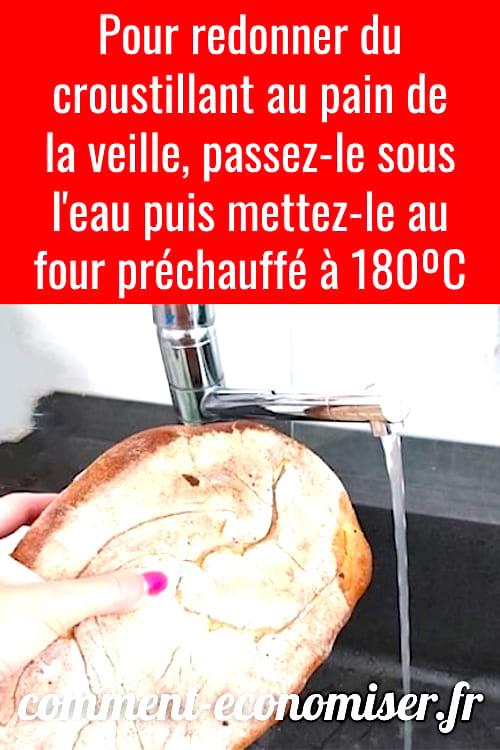 مرر الخبز الذي لا معنى له تحت الماء وضعه في الفرن لتحويله إلى خبز طازج.